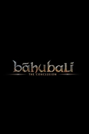 Watch Baahubali: The Conclusion Online