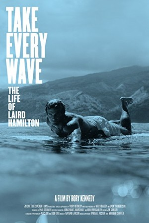 Watch Take Every Wave: The Life of Laird Hamilton Online